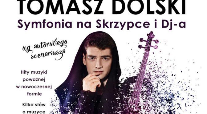 """Tomasz Dolski w naszej szkole – """"SYMFONIA NA SKRZYPCE I DJ-a"""""""